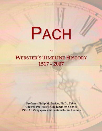Pach: Webster's Timeline History, 1517 - 2007