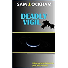 Deadly Vigil: Military scifi with a sense of humor!