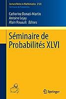 Séminaire de Probabilités XLVI (Lecture Notes in Mathematics)