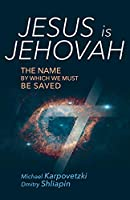 Jesus is Jehovah: The Name by Which We Must Be Saved
