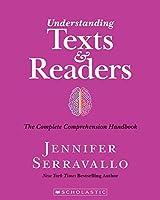 Understanding Texts and Readers: The Complete Comprehension Handbook