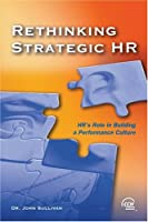 Rethinking Strategic HR: HR's Role in Building a Performance Culture