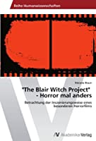 """The Blair Witch Project"" - Horror Mal Anders"