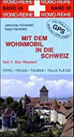 Mit dem Wohnmobil in die Schweiz 1. Der Westen