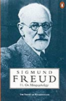 """On Metapsychology - The Theory of Psychoanalysis: """"Beyond the Pleasure Principle"""", """"Ego and the Id"""" and Other Works (Penguin Freud library)"""