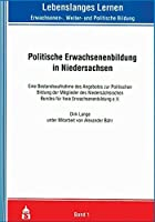 Politische Erwachsenenbildung in Niedersachsen: Eine Bestandsaufnahme des Angebotes zur Politischen Bildung der Mitglieder des Niedersaechsischen Bundes fuer freie Erwachsenenbildung