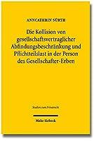 Die Kollision Von Gesellschaftsvertraglicher Abfindungsbeschrankung Und Pflichtteilslast in Der Person Des Gesellschafter-erben (Studien Zum Privatrecht)