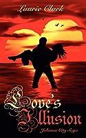 Love's Illusion: Johnson City Saga