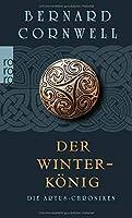Die Artus-Chroniken 01. Der Winterkoenig