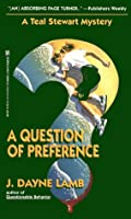 A Question of Preference: A Teal Stewart Mystery