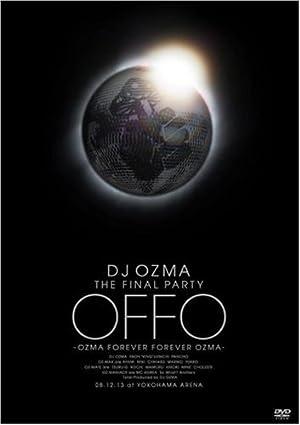 """DJ OZMA THE FINAL PARTY """"OFFO"""" -OZMA FOREVER FOREVER OZMA- [DVD]"""