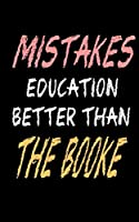 mistakes education better than the book : Personal notebook/Learn /Diary /writings /Present