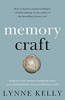 Memory Craft: Improve your memory using the most powerful methods from around the world by [Kelly, Lynne]