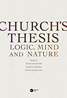 Church's Thesis: Logic, Mind and Nature