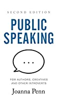 Public Speaking for Authors, Creatives and Other Introverts Hardback: Second Edition