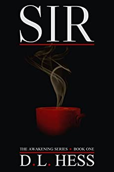 Sir (The Awakening Series Book 1) by [Hess, D.L.]