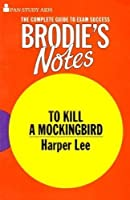 """Brodie's Notes on Harper Lee's """"To Kill a Mockingbird"""" (Pan study aids)"""