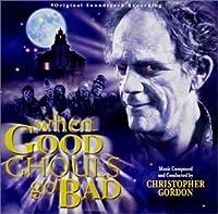 When Good Ghouls Go Ba