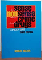 Sense and Nonsense About Crime and Drugs: A Policy Guide (Contemporary Issues in Crime and Justice)
