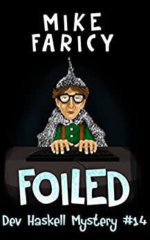 Foiled (Dev Haskell - Private Investigator Book 14) by [Faricy, Mike]