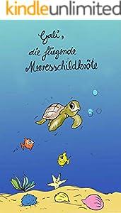 Gali, die fliegende Meeresschildkröte (German Edition)