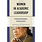 Women in Academic Leadership: Professional Strategies, Personal Choices (Women in Academe Series)