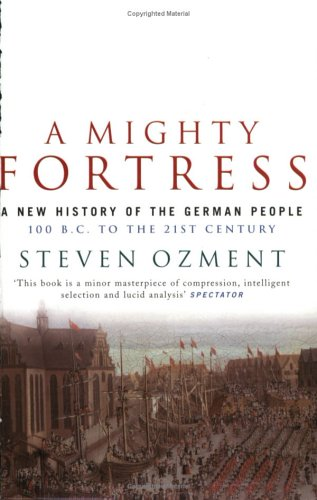 Download A Mighty Fortress: A New History Of The German People 100 Bc To The 21st Century 1862078262