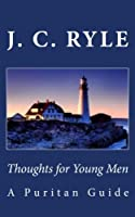 Thoughts for Young Men: A Puritan Guide