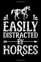 Easily Distracted By Horses: Easily Distracted By Horses Girls Women Horse Riding Journal/Notebook Blank Lined Ruled 6x9 100 Pages