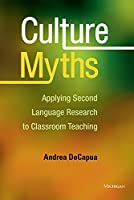 Culture Myths: Applying Second Language Research to Classroom Teaching