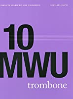 【楽譜付きCD】 トロンボーンのための10分間ウォームアップ・ルーチン 10 Minute Warm-Up Routine for Trombone - Michael Davis