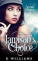 Jamison's Choice (Second Chances)