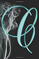 C Journal: A Monogram C Initial Capital Letter Notebook For Writing And Notes: Great Personalized Gift For All First, Middle, Or Last Names (Teal Turquoise Gold Smoke Fire Swirl Print)