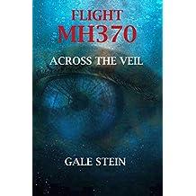 FLIGHT MH370: ACROSS THE VEIL