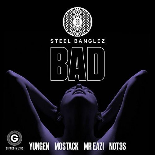 Bad (feat. Yungen, MoStack, Mr...