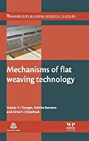 Mechanisms of Flat Weaving Technology (Woodhead Publishing Series in Textiles)