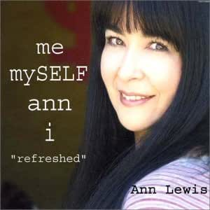 "me-mySELF-ann-i""refreshed"""