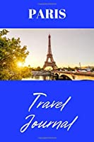 Paris Travel Journal: Document Your Travel Adventures