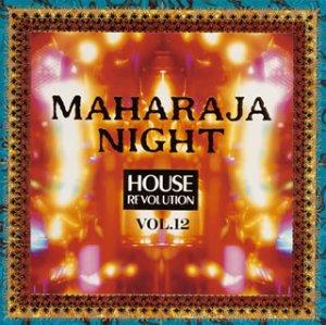 マハラジャナイト・ハウスレボリューション VOL.12