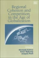 Regional Cohesion and Competition in the Age of Globilization