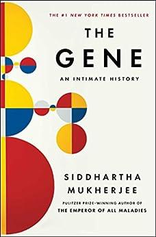 [Mukherjee, Siddhartha]のThe Gene: An Intimate History (English Edition)