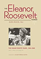 The Eleanor Roosevelt Papers: The Human Rights Year, 1945-1948