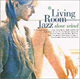 LIVING ROOM JAZZ~SLOW WIND