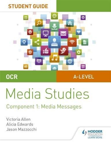 OCR AS/A Level Media Studies Student Guide 1: Media Messages (English Edition)