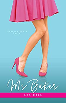 Ms Baker (Eastern Shore Series Book 2) by [Coll, Lea]