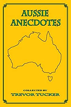Aussie Anecdotes by [Tucker, Trevor, Authors, Various]