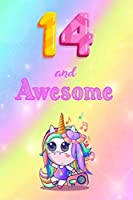 """14 And Awesome: Cute Unicorn Notebook For Girls Accessories - Perfect gift for Girls who are 14 years old - 6 x 9"""" 120 Love Heart Headed Lined Pages for Writing, Sketching and More"""