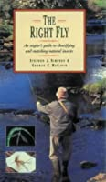 The Right Fly: An Angler's Guide to Identifying and Matching Natural Insects