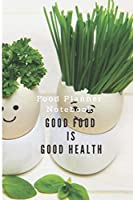 Good food is good Health Journal of Grocery Shopping list Your shopping Notebook for every week for good health: Meal Menu Planner & Grocery Shopping list for 1 year / Food Prep Book and daily planners , healthy meals and Diary Log Notebook