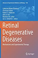 Retinal Degenerative Diseases: Mechanisms and Experimental Therapy (Advances in Experimental Medicine and Biology)